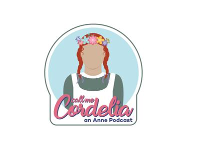 Call Me Cordelia: An Anne Podcast