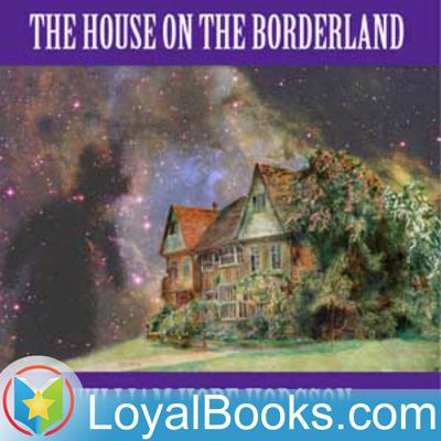 The House on the Borderland by William Hope Hodgson