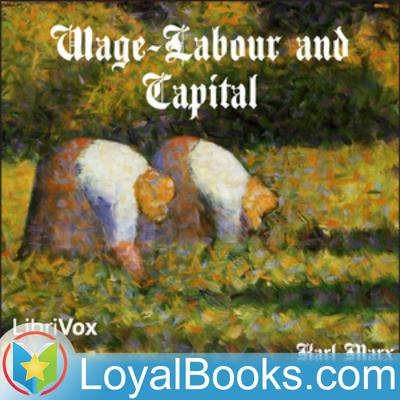 Wage-Labour and Capital by Karl Marx