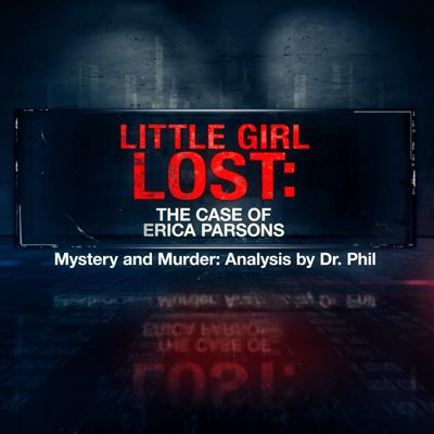Cover art for S11E1: Little Girl Lost: The Case of Erica Parsons