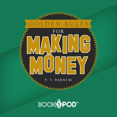 Cover art for The Art of Money Getting, or Golden Rules for Making Money