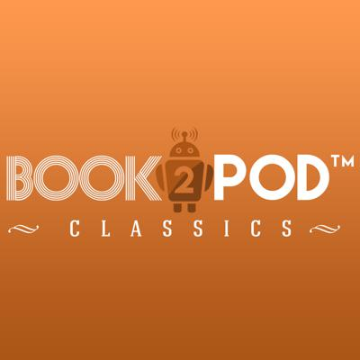 Classic novels turned into podcasts as part of the www.book2pod.com network.