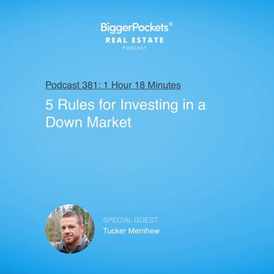 Cover art for 381: 5 Rules for Investing in a Down Market with Tucker Merrihew