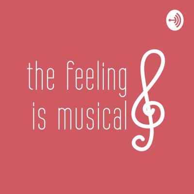 The Feeling is Musical