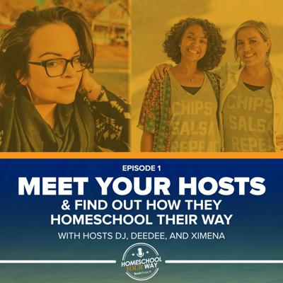 Cover art for MEET YOUR HOSTS OF THE HOMESCHOOL YOUR WAY PODCAST
