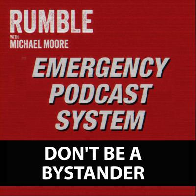 Cover art for Ep. 84: EMERGENCY PODCAST SYSTEM — Don't Be A Bystander