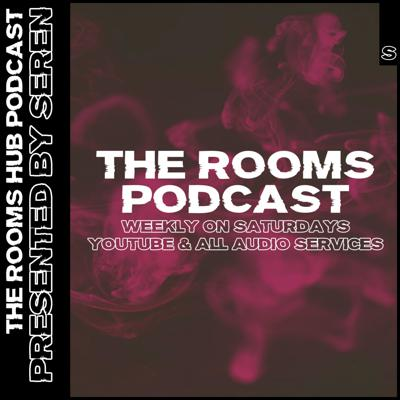 The ROOMS Podcast | Presented by Seren