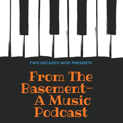 From The Basement-A Music Podcast