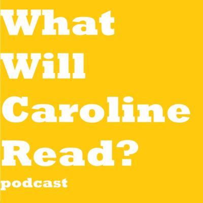 What will Caroline Read?