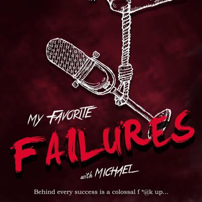 My Favorite Failures