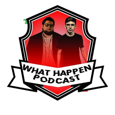 WHAT HAPPEN PODCAST