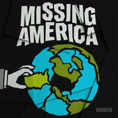 Missing America is the story of how the United States, under Trump, has abdicated its role as an example for the world. Host and former Deputy National Security Advisor to President Obama, Ben Rhodes speaks to inspiring leaders and activists who are fighting to take up the slack in America's absence, in a world where nationalism, authoritarianism, and disinformation have taken hold like never before. Learning from their examples and advice, we'll discover what the US must do to confront these challenges. Missing America is a 9 part limited podcast series from Crooked Media.
