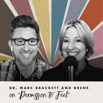 """Cover art for Dr. Marc Brackett and Brené on """"Permission to Feel"""""""
