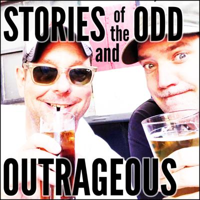 Stories of the Odd and Outrageous with Derek and Shawn Podcast