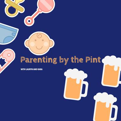 Parenting By The Pint