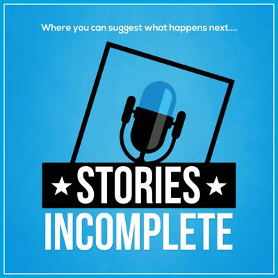 Stories Incomplete