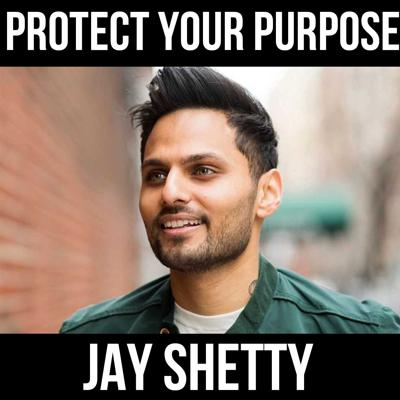 Cover art for Protect Your Purpose - W/ Jay Shetty