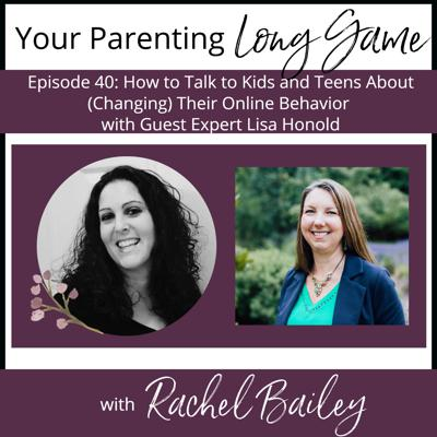 Cover art for How to Talk to Kids and Teens About (Changing) Their Online Behavior with Guest Expert Lisa Honold