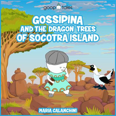 Cover art for GT065-Gossipina and the Dragon Trees of Socotra Island