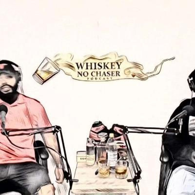 Whiskey No Chaser Podcast